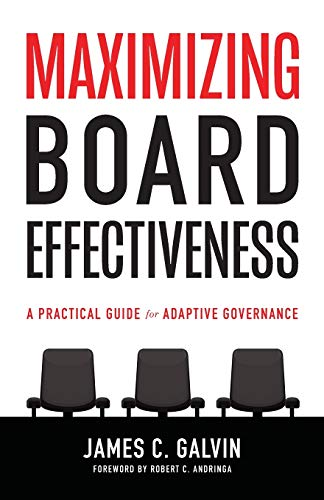 Compare Textbook Prices for Maximizing Board Effectiveness: A Practical Guide for Effective Governance  ISBN 9781938840333 by Galvin, James C.