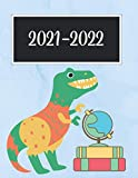 Dinosaurs love School , Blue Green Globes, Yellow Books, Baseball and Hats 2 year Dated Weekly Calendar Planner: Cute Large Sized To-Do Lists, Tasks, ... (2021 - Dec 2022 ; Dated Calendar for Kids)