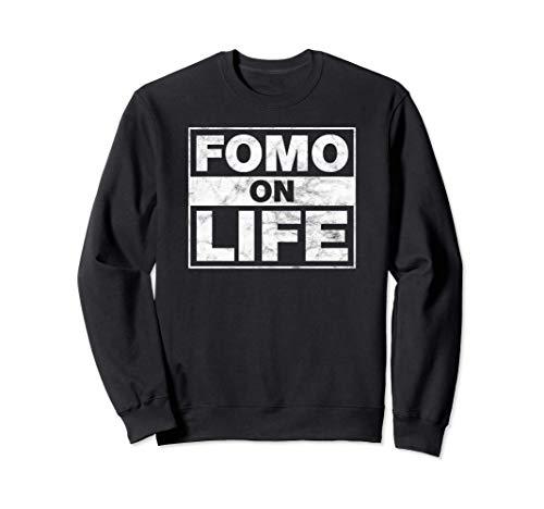 FOMO On Life, Fear Of Missing Out, Design angosciato Felpa