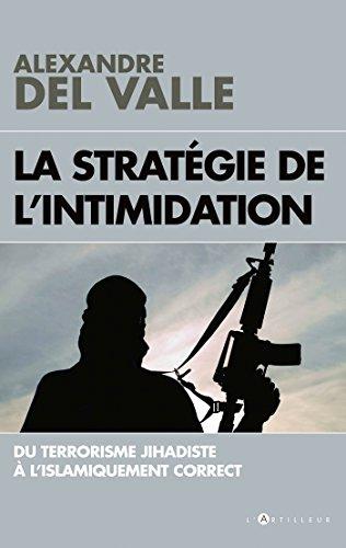 La stratégie de l'intimidation : Du terrorisme jihadiste à l'islamiquement correct