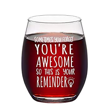 Sometimes You Forget That You are Awesome Stemless Wine Glass Gifts for Women Men Teacher Appreciation Friend Coworker Mom Sister Inspirational Birthday Christmas Graduation Thank You Gifts 15Oz