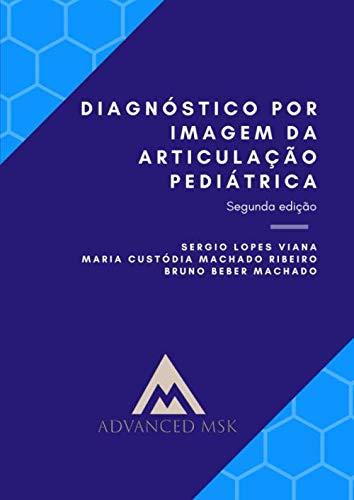 Diagnóstico por Imagem da Articulação Pediátrica