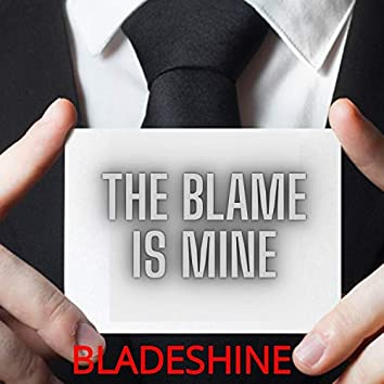The Blame Is Mine