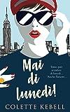 MAI DI LUNEDÌ! (Italian Edition)