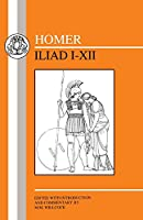Homer: Iliad I-XII (Greek Texts)