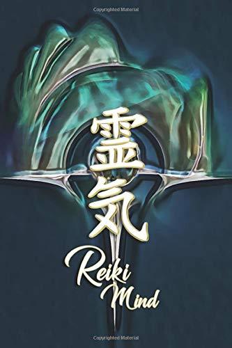 Reiki Mind: Ein Notizbuch für mehr bewusstes Sein, Freude, Glück und Kreativität im Leben | Eine Geschenkidee für Reiki Fans, Reiki-Therapeuten, -meister und -lehrer (Bullet Journal, Band 10)