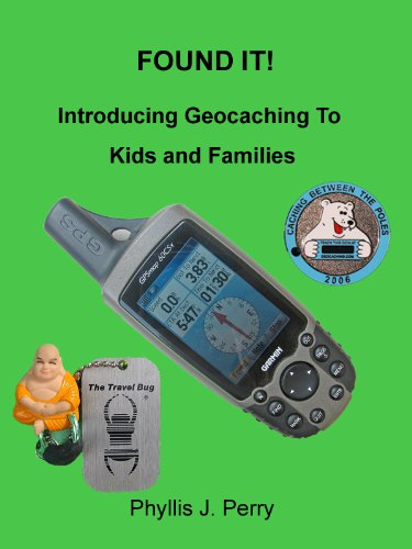 FOUND IT ! Introducing Geocaching To Kids and Families (English Edition)