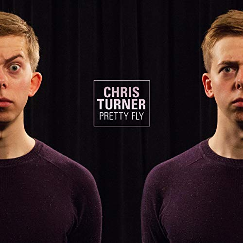 Chris Turner: Pretty Fly                   By:                                                                                                                                 Chris Turner                               Narrated by:                                                                                                                                 Chris Turner                      Length: 55 mins     Not rated yet     Overall 0.0