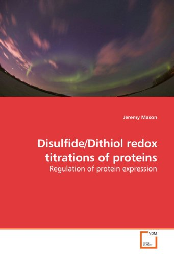 Disulfide/Dithiol redox titrations of proteins: Regulation of protein expression