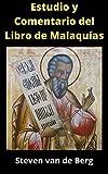 Estudio y Comentario del Libro de Malaquías: El Mensajero del Señor de los Ejércitos.