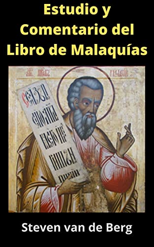 Estudio y Comentario del Libro de Malaquías: El Mensajero del Señor de los Ejércitos