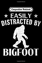 Composition Notebook: Vintage Easily Distracted By Bigfoot Funny Animal Love Gift  Journal/Notebook Blank Lined Ruled 6x9 100 Pages