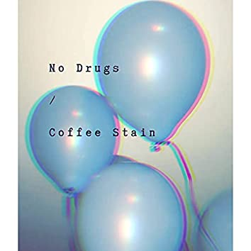 No Drugs / Coffee Stain