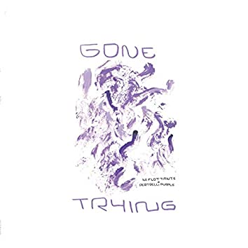 Gone Trying