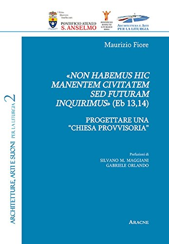 «Non habemus hic manentem civitatem sed futuram inquirimus» (Eb 13,14). Progettare una «chiesa provvisoria»