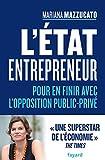 L'État entrepreneur - Pour en finir avec l'opposition public privé