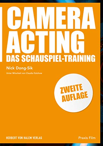 Camera Acting: Das Schauspiel-Training (Praxis Film 92)