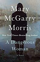 A Dangerous Woman: A Novel