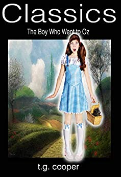 Classics: The Boy Who Went To Oz (English Edition) por [T.G. Cooper]