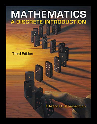 Compare Textbook Prices for Mathematics: A Discrete Introduction 3 Edition ISBN 8601421972215 by Scheinerman, Edward A.