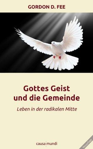 Gottes Geist und die Gemeinde: Leben in der radikalen Mitte