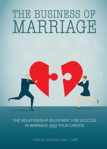 The Business Of Marriage The Relationship Blueprint For Success In Marriage And Your Career Kindle Edition By Robirosa Mba Lmft Sofia M Religion Spirituality Kindle Ebooks Amazon Com