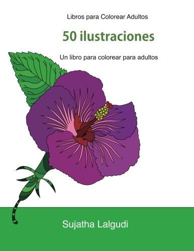 Libros para Colorear Adultos: Un libro para colorear para adultos, Un jardín en floración,...
