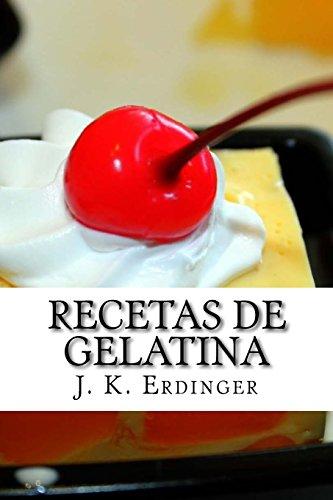 Recetas de Gelatina (Spanish Edition)