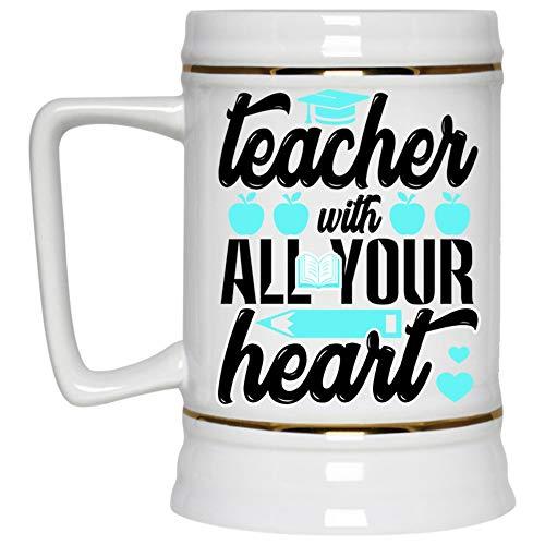 I'm A Teacher Beer Mug, Teacher With All Your Heart Beer Stein 22oz (Beer Mug-White)