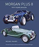 Morgan Plus 8: Fifty Years an Icon