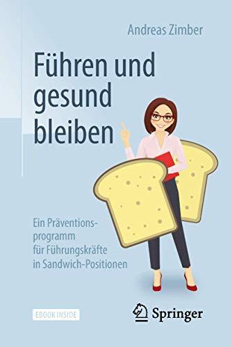 Führen und gesund bleiben: Ein Präventionsprogramm für Führungskräfte in Sandwich-Positionen