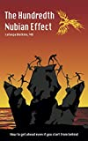 The Hundredth Nubian Effect: How to get ahead even if you start from behind (English Edition)