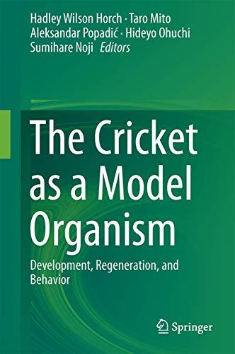 The Cricket as a Model Organism: Development, Regeneration, and Behavior