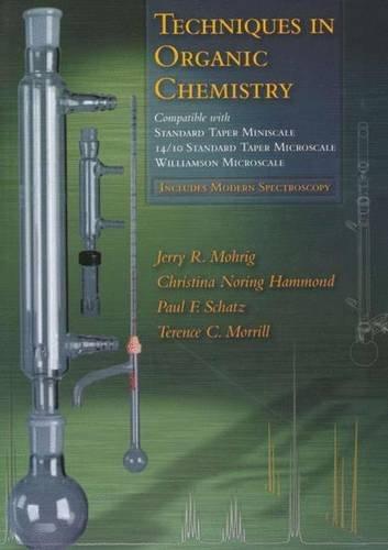 Techniques in Organic Chemistry: Miniscale, Standard-Taper Microscale, Williamson Microscale