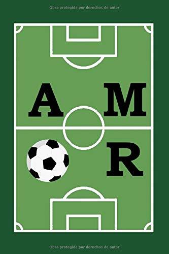amor: Un lindo diario de cuaderno para los amantes del fútbol, y el mejor regalo para los talentosos jugadores de este hermoso deporte en cualquier ocasión como alegría o ganar el juego