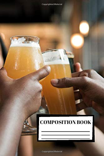 Composition Book: Beer | Brewing | Composition Notebook | 100 Wide Ruled Pages | Journal | Diary | Note