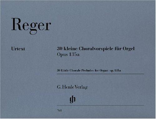 30 Kleine Choralvorspiele Op 135a. Orgel