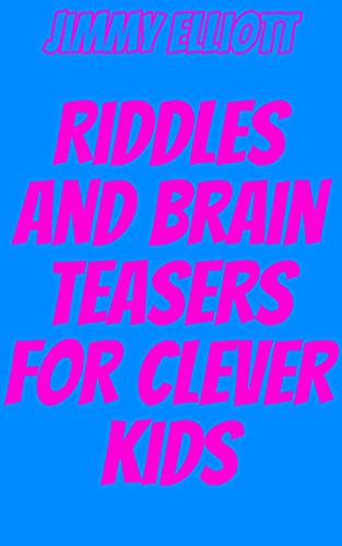 Riddles and Brain Teasers for Clever Kids: Tricky Questions and Brain Teasers, Funny Challenges that Kids and Families Will Love, Most Mysterious and Mind-Stimulating Riddles (English Edition)