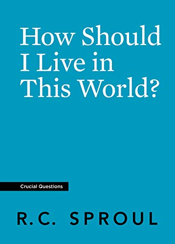 How Should I Live in This World? (Crucial Questions)