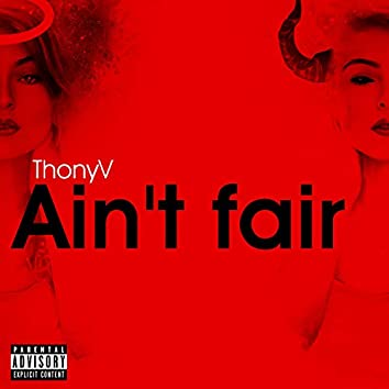 Ain't Fair