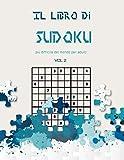 Il libro di Sudoku più difficile del mondo per adulti vol 2: Un libro di Sudoku impegnativo per risolutori avanzati un modo divertente per sfidare il tuo cervello. Soluzioni incluse.