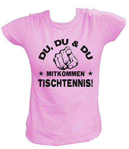 Artdiktat Damen T-Shirt - Du, Du und Du - Mitkommen - Tischtennis - Funshirt Humor Fun Spaß Kult Spruch Sport Größe L, rosa