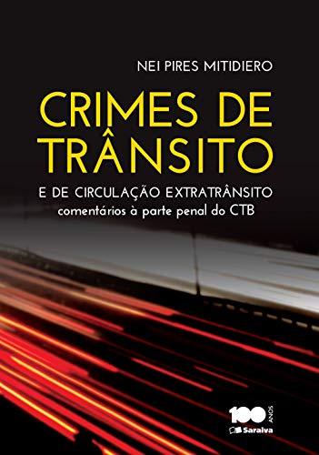 Crimes de Trânsito e Crimes de Circulação Extratrânsito - Comentários à parte penal do código de trânsito brasileiro