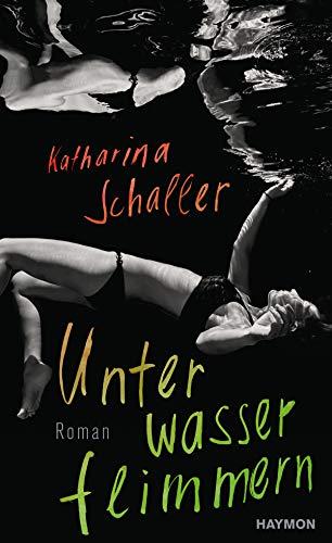 Buchseite und Rezensionen zu 'Unterwasserflimmern. Roman' von  Katharina Schaller