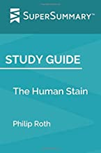 Study Guide: The Human Stain by Philip Roth (SuperSummary)
