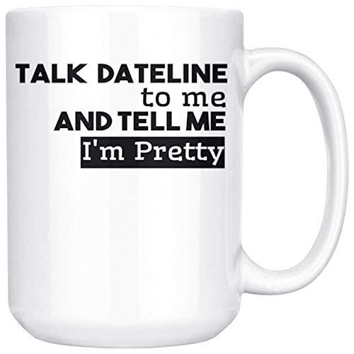 jingqi Taza De Cafe Única True Crime Gift Talk Dateline Conmigo Y Dime Que Soy Bonita