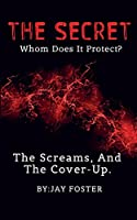 THE SECRET, Whom Does It Protect?