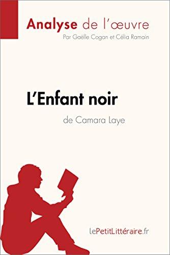 L'Enfant noir de Camara Laye (Analyse de l'oeuvre): Comprendre la littérature avec lePetitLittéraire.fr (Fiche de lecture) (French Edition)