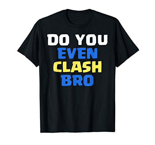 Do you even clash bro? - Royale Clash of Arena Clans T-Shirt