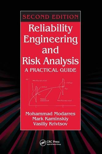 Reliability Engineering and Risk Analysis: A Practical Guide, Second Edition (Quality and Reliability)